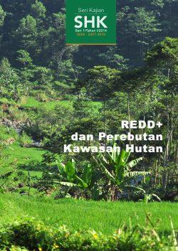 Seri Kajian SHK - REDD+ dan Perebutan Kawasan Hutan