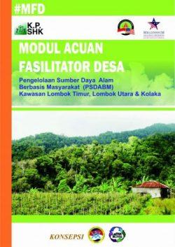 Modul Acuan Fasilitator Desa Pengelolaan Sumber Daya Alam Berbasis Masyarakat (PSDABM) Kawasan Lombok Timur, Lombok Utara & Kolaka